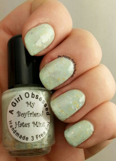 A Girl Obsessed My Boyfriend Hates Mint | Be Happy And Buy Polish