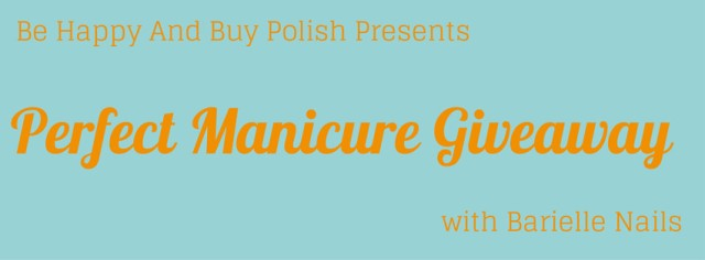 Barielle Perfect Manicure Giveaway | Be Happy And Buy Polish