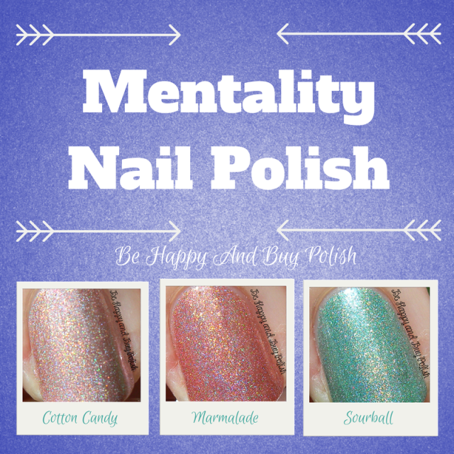Mentality Cotton Candy, Marmalade, Sourball | Be Happy And Buy Polish