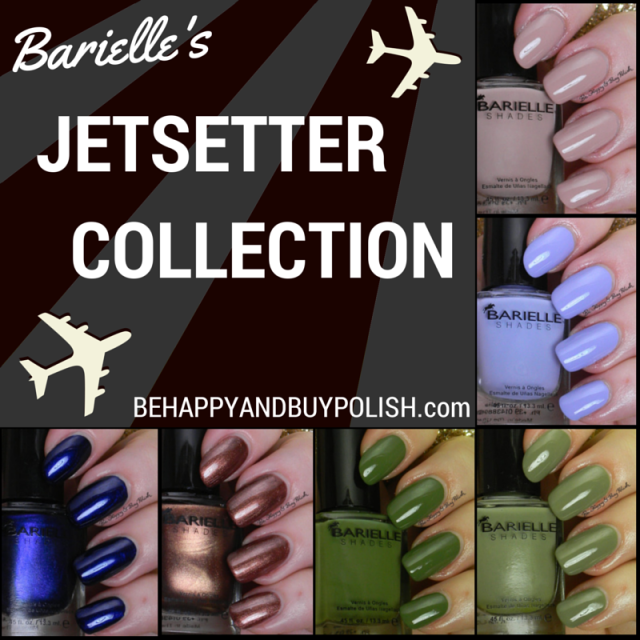 Barielle Jetsetter Collection | Be Happy And Buy Polish