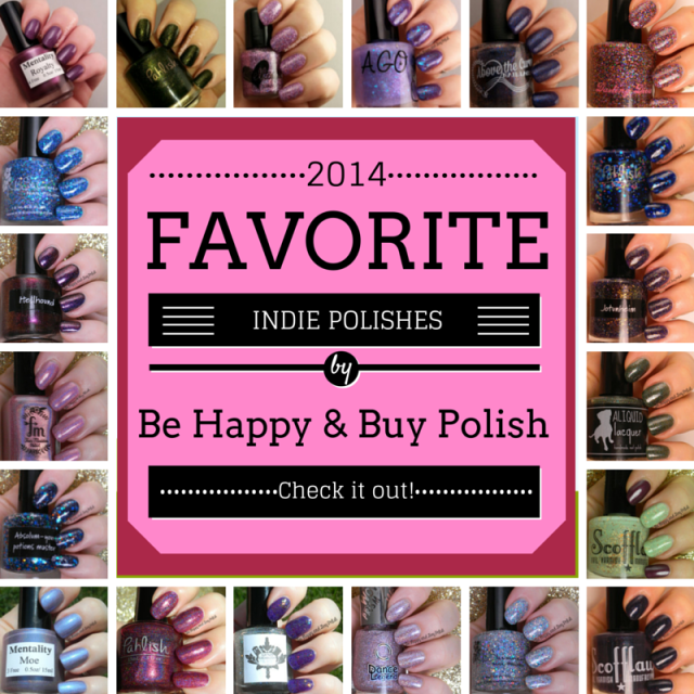 2014 Favorite Indie Polishes | Be Happy And Buy Polish