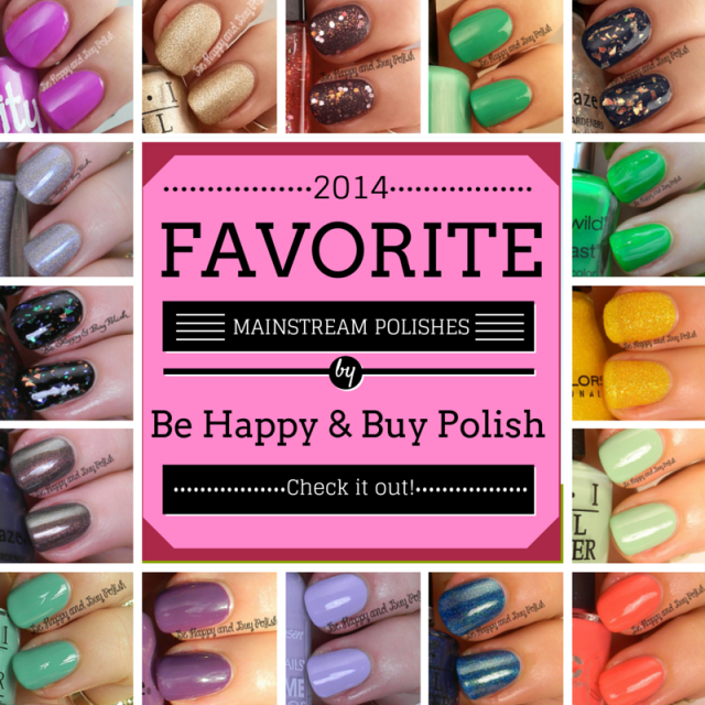 2014 Favorite Mainstream Polishes | Be Happy And Buy Polish