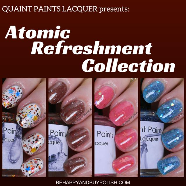 Quaint Paints Atomic Refreshment | Be Happy And Buy Polish