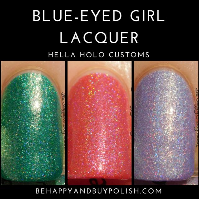 Blue-Eyed Girl Lacquer Hella Holo Customs Atalanta, Holomelon, Mermaid Tales Drunken Sails | Be Happy And Buy Polish