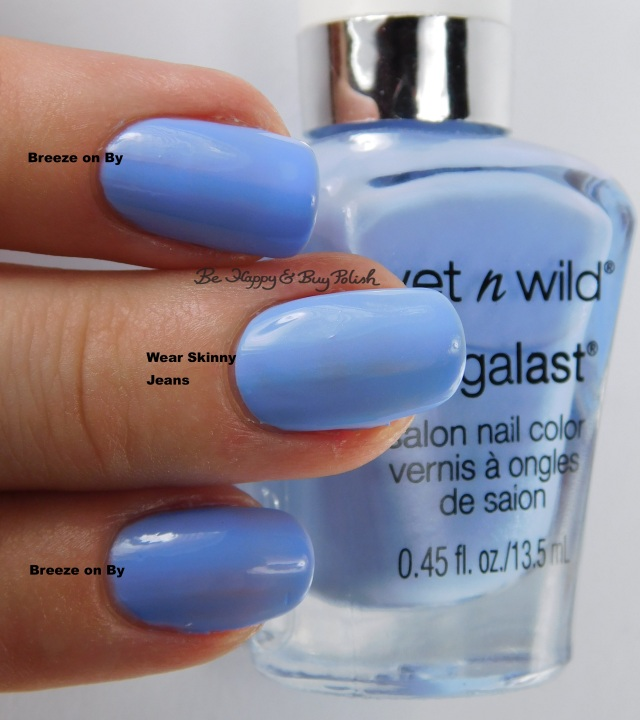 Wet N Wild Megalast Breeze on By compared to Wear Skinny Jeans | Be Happy And Buy Polish