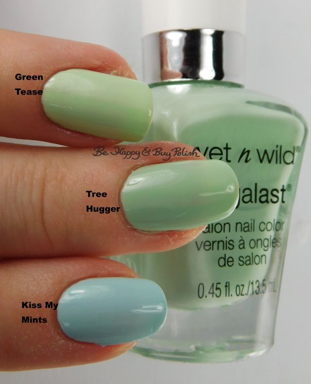 Wet N Wild Megalast Kiss My Mints compared to Tree Hugger compared to Green Tease | Be Happy And Buy Polish
