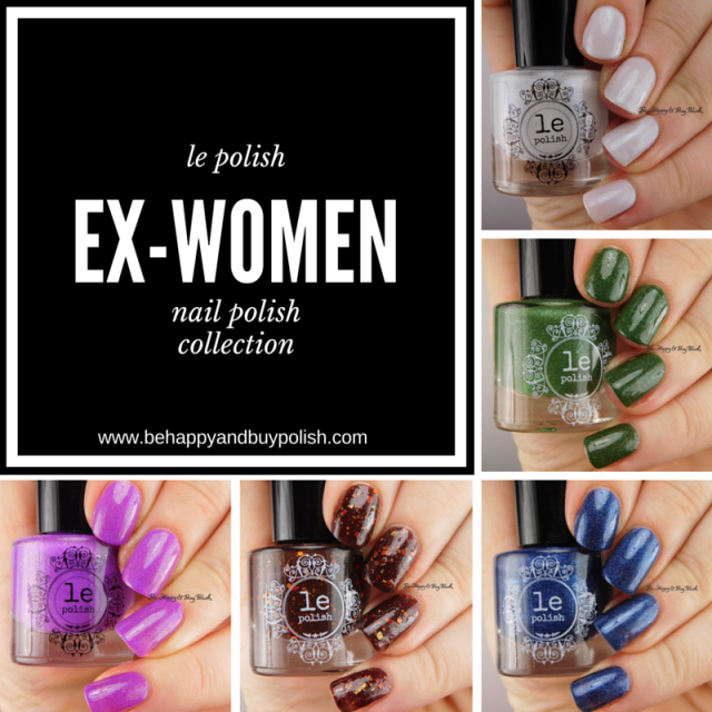 le polish Ex-Women nail polish collection | Be Happy And Buy Polish